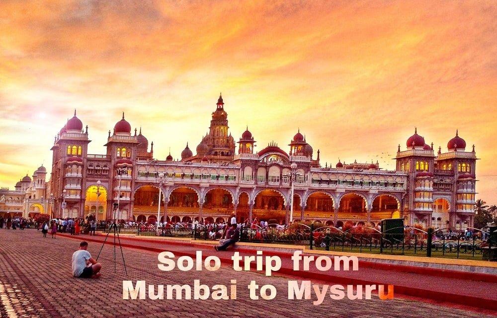 solo trip from mumbai to mysuru